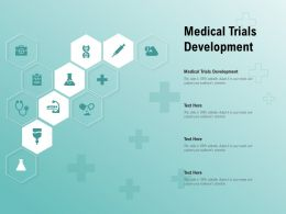 Medical Trials Development Ppt Powerpoint Presentation Summary Influencers