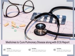 Medicines To Cure Pulmonary Disease Along With ECG Report