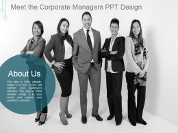 Meet The Corporate Managers Ppt Design
