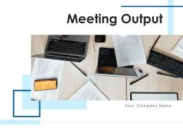 Meeting Output Analyzing Performance Business Organizational Planning Collaborative