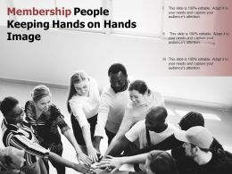 Membership People Keeping Hands On Hands Image