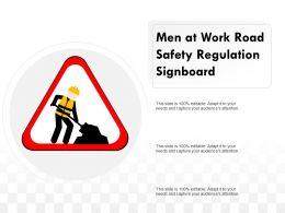 Men At Work Road Safety Regulation Signboard