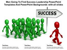 Men Going To Find Success Leadership Templates With All Slides Ppt Powerpoint