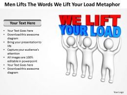 Men Lifts The Words We Lift Your Load Metaphor Ppt Graphic Icon