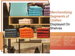 Merchandising Segments Of Clothes Displayed On Shelves