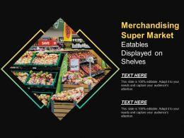 Merchandising Super Market Eatables Displayed On Shelves