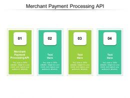 Merchant Payment Processing Api Ppt Powerpoint Presentation Slides Aids Cpb