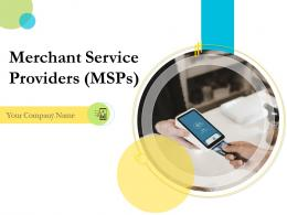 Merchant Service Providers MSPs Powerpoint Presentation Slides