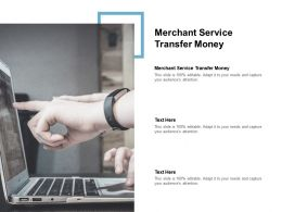 Merchant Service Transfer Money Ppt Powerpoint Presentation Professional Ideas Cpb