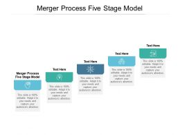 Merger Process Five Stage Model Ppt Powerpoint Presentation File Slideshow Cpb