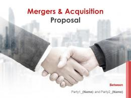 Mergers And Acquisition Proposal Powerpoint Presentation Slides