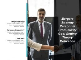 Mergers Strategy Personnel Productivity Goal Setting Theory Motivation Cpb