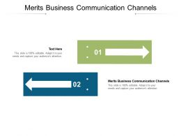 Merits Business Communication Channels Ppt Powerpoint Presentation Summary Tips Cpb