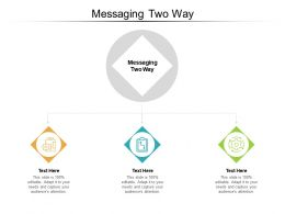 Messaging Two Way Ppt Powerpoint Presentation Ideas Files Cpb