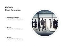 Methods Client Retention Ppt Powerpoint Presentation Inspiration Model Cpb