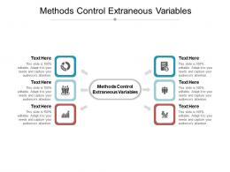 Methods Control Extraneous Variables Ppt Powerpoint Presentation Gallery Template Cpb