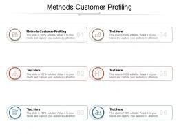 Methods Customer Profiling Ppt Powerpoint Presentation Ideas Master Slide Cpb