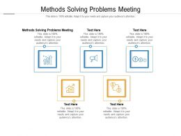 Methods Solving Problems Meeting Ppt Powerpoint Presentation Model Backgrounds Cpb