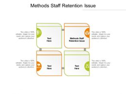 Methods Staff Retention Issue Ppt Powerpoint Presentation Infographics Example Topics Cpb