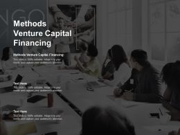 Methods Venture Capital Financing Ppt Powerpoint Presentation Layouts Cpb
