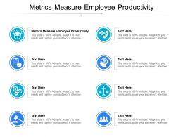 Metrics Measure Employee Productivity Ppt Powerpoint Presentation Ideas Slide Portrait Cpb