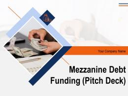 Mezzanine Debt Funding Pitch Deck Powerpoint Presentation Slides