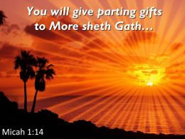 Micah 1 14 You Will Give Parting Gifts Powerpoint Church Sermon