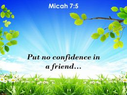 Micah 7 5 Put No Confidence In A Friend Powerpoint Church Sermon