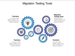 Migration Testing Tools Ppt Powerpoint Presentation File Ideas Cpb