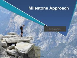 Milestone Approach Powerpoint Presentation Slides