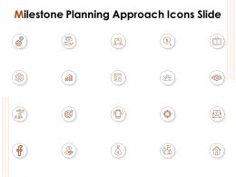 Milestone Planning Approach Icons Slide Ppt Powerpoint Presentation File Microsoft