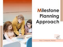 Milestone Planning Approach Powerpoint Presentation Slides