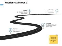 Milestones Achieved Ppt Powerpoint Presentation Icon Graphic Tips