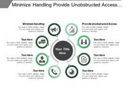 Minimize Handling Provide Unobstructed Access Maximize Assembly Compliance