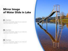 Mirror Image Of Water Slide In Lake