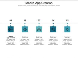 Mobile App Creation Ppt Powerpoint Presentation Infographics Designs Cpb