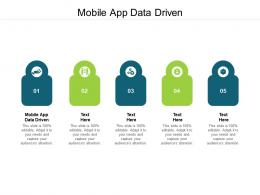 Mobile App Data Driven Ppt Powerpoint Presentation Professional Clipart Images Cpb