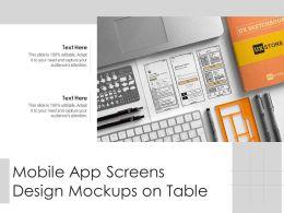 Mobile App Screens Design Mockups On Table