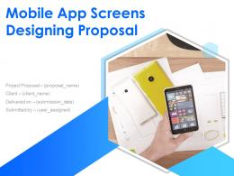 Mobile App Screens Designing Proposal Powerpoint Presentation Slides