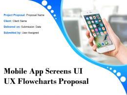 Mobile App Screens UI UX Flowcharts Proposal Powerpoint Presentation Slides