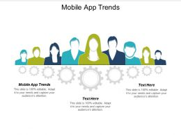 Mobile App Trends Ppt Powerpoint Presentation Infographic Template Graphics Pictures Cpb