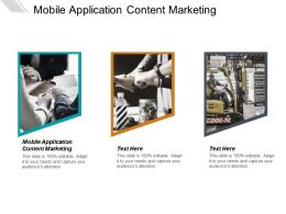 Mobile Application Content Marketing Ppt Powerpoint Presentation Slides Smartart Cpb