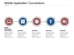 Mobile Application Conversions Ppt Powerpoint Presentation Inspiration Infographics Cpb