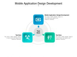 Mobile Application Design Development Ppt Powerpoint Presentation Outline Objects Cpb