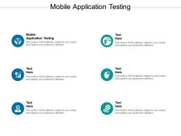 Mobile Application Testing Ppt Powerpoint Presentation Inspiration Portrait Cpb
