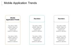 Mobile Application Trends Ppt Powerpoint Presentation Gallery Visual Aids Cpb
