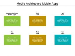 Mobile Architecture Mobile Apps Ppt Powerpoint Presentation Portfolio Outfit Cpb