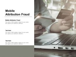 Mobile Attribution Fraud Ppt Powerpoint Presentation Professional Brochure Cpb