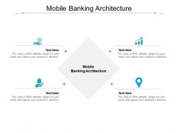 Mobile Banking Architecture Ppt Powerpoint Presentation Pictures Cpb
