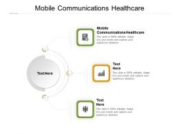 Mobile Communications Healthcare Ppt Powerpoint Presentation Layouts Cpb